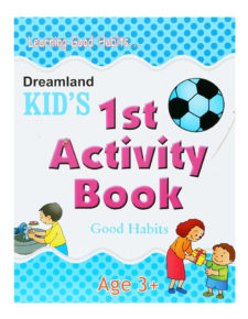 Learning Good Habits - Kid's 1st Activity Book